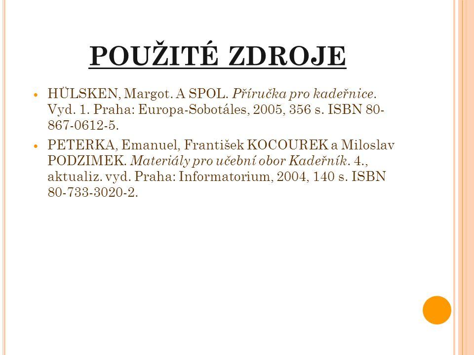POUŽITÉ ZDROJE HÜLSKEN, Margot. A SPOL. Příručka pro kadeřnice. Vyd. 1. Praha: Europa-Sobotáles, 2005, 356 s. ISBN 80- 867-0612-5. PETERKA, Emanuel, F