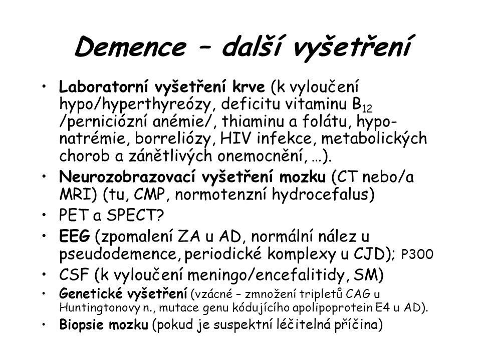 Demence – další vyšetření Laboratorní vyšetření krve (k vyloučení hypo/hyperthyreózy, deficitu vitaminu B 12 /perniciózní anémie/, thiaminu a folátu, hypo- natrémie, borreliózy, HIV infekce, metabolických chorob a zánětlivých onemocnění, …).