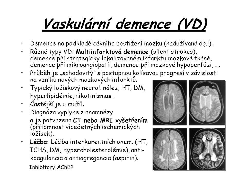 Vaskulární demence (VD) Demence na podkladě cévního postižení mozku (nadužívaná dg.!).