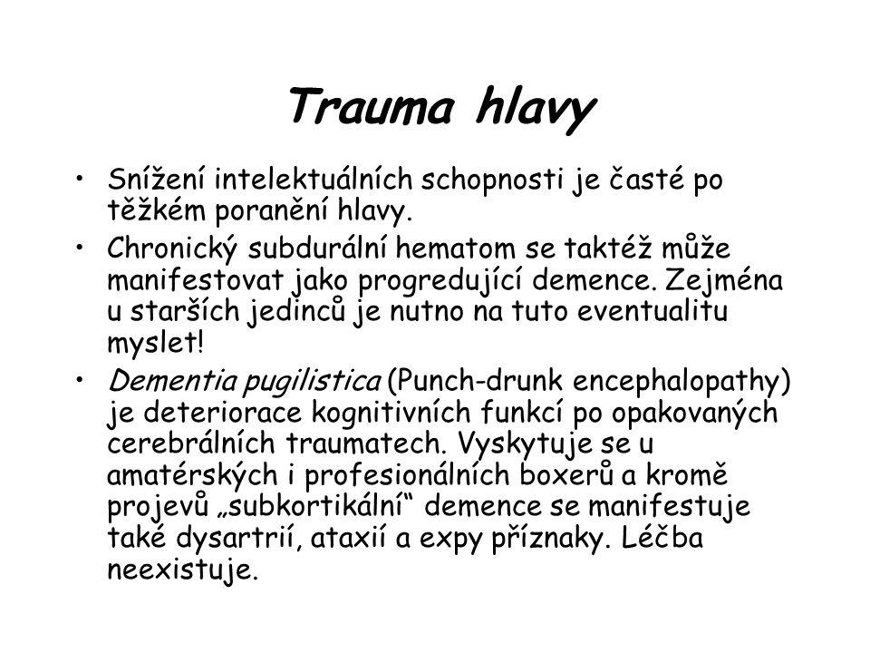Trauma hlavy Snížení intelektuálních schopnosti je časté po těžkém poranění hlavy.