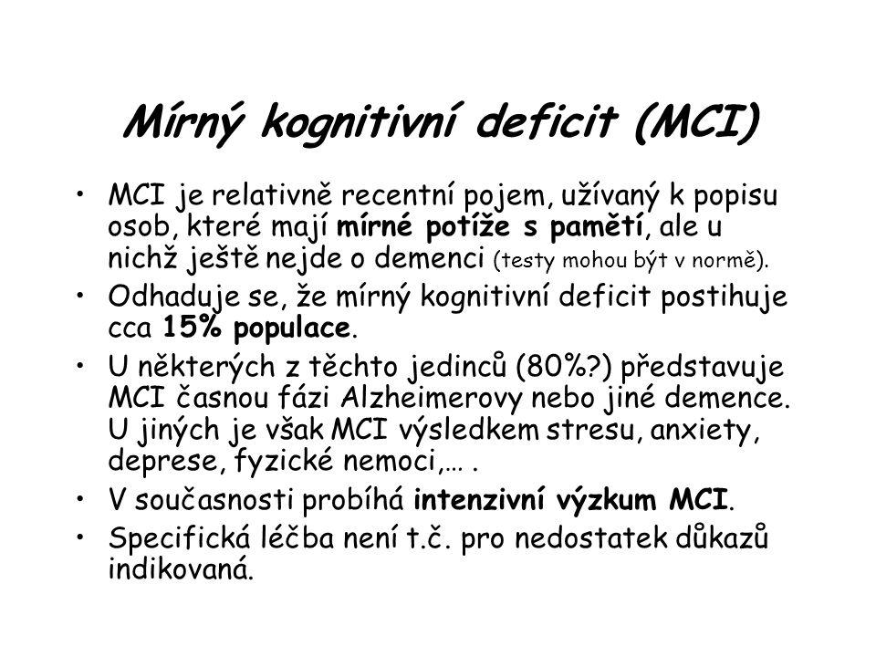 Mírný kognitivní deficit (MCI) MCI je relativně recentní pojem, užívaný k popisu osob, které mají mírné potíže s pamětí, ale u nichž ještě nejde o demenci (testy mohou být v normě).