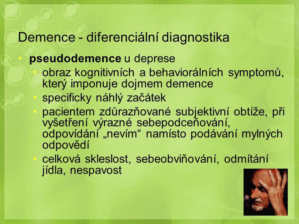 """Diferenciální diagnostika demence x """"pseudodemence (vybrané oblasti) PseudodemenceDemence ZačátekNáhlýPozvolný Kognice a poruchy nálady Porucha nálady předchází kognitivnímu deficitu Kognitivní zhoršení předchází poruše nálady MotivacePacient neskrývá kog."""