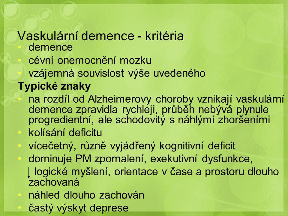 Vaskulární demence - kritéria demence cévní onemocnění mozku vzájemná souvislost výše uvedeného Typické znaky na rozdíl od Alzheimerovy choroby vznika