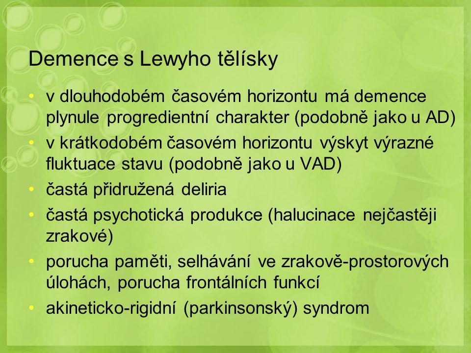 Demence s Lewyho tělísky v dlouhodobém časovém horizontu má demence plynule progredientní charakter (podobně jako u AD) v krátkodobém časovém horizont