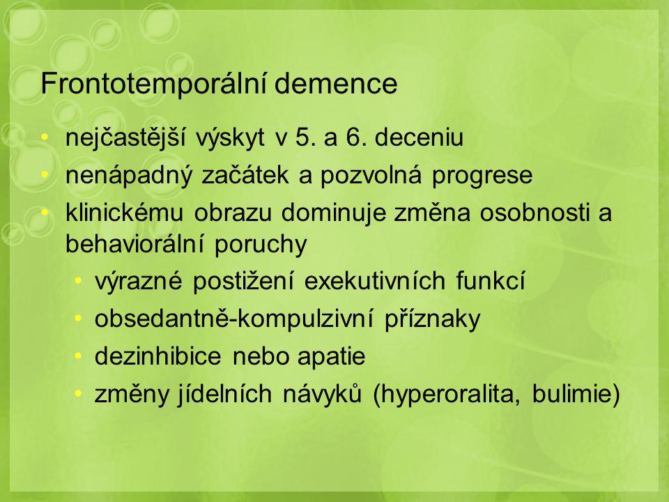 Frontotemporální demence nejčastější výskyt v 5.a 6.