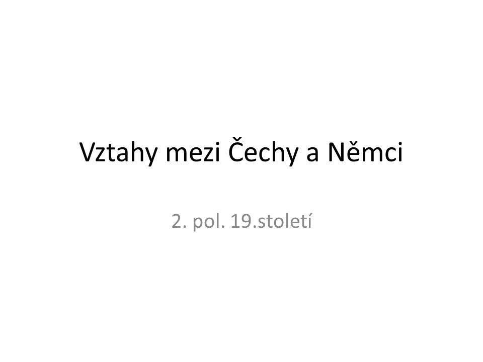 do pol.18.století žili v českých zemích Češi a Němci bez problémů v době národního obrození (poč.
