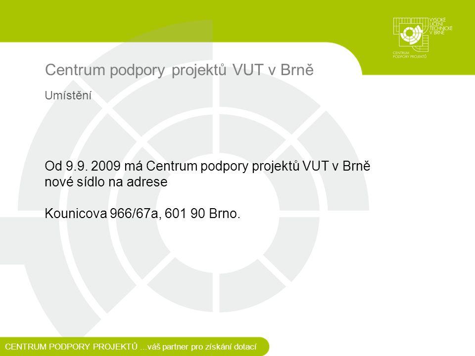 Centrum podpory projektů VUT v Brně Od 9.9.