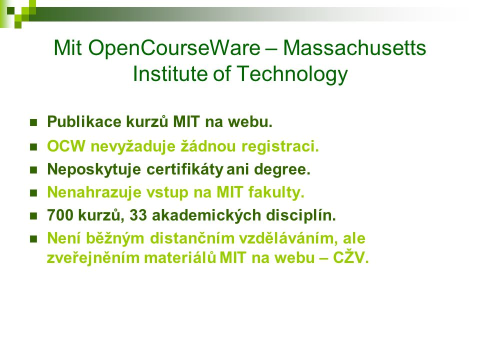 Mit OpenCourseWare – Massachusetts Institute of Technology Publikace kurzů MIT na webu.