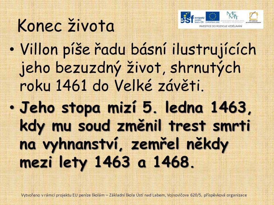F. Villon - Malý testament překlad Otokar Fischer Čtrnáct set šestapadesát jsem já, žák Villon František, rozhodl o všem vyžádat, co napsal jsem kdy a