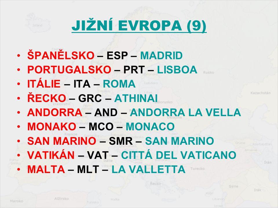 JIŽNÍ EVROPA (9) ŠPANĚLSKO – ESP – MADRID PORTUGALSKO – PRT – LISBOA ITÁLIE – ITA – ROMA ŘECKO – GRC – ATHINAI ANDORRA – AND – ANDORRA LA VELLA MONAKO