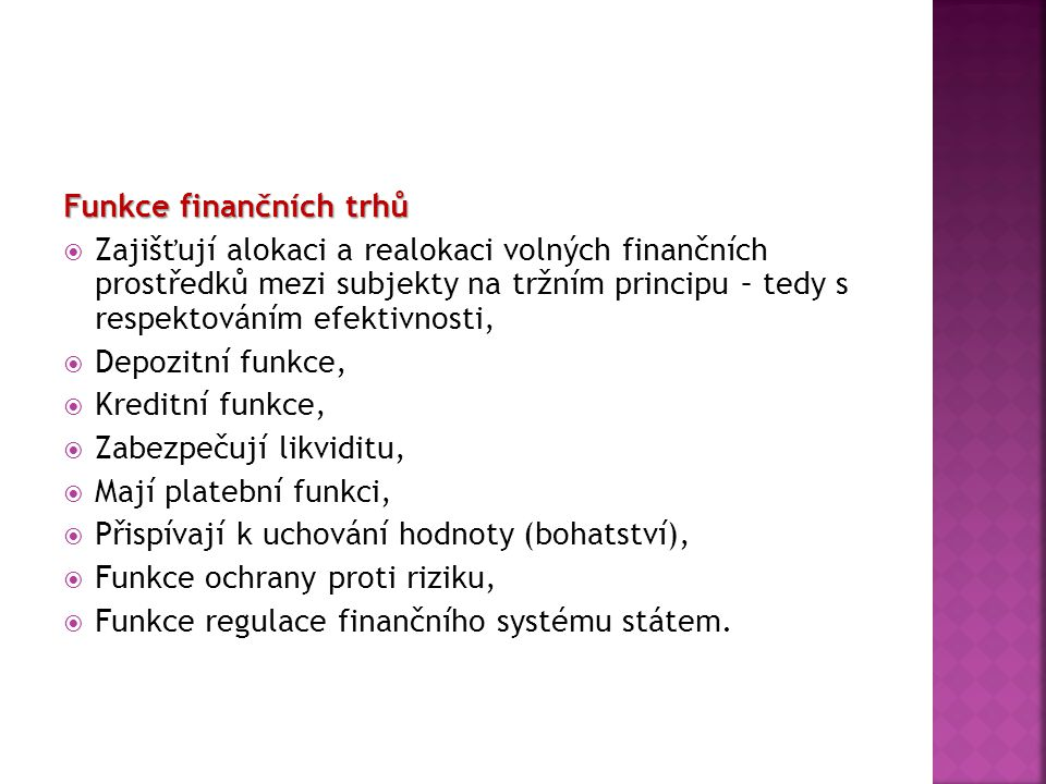 Způsoby financování Alokace finančních prostředků může na finančních trzích probíhat ve formě:  přímého financování,  nepřímého financování,  polopřímého financování.