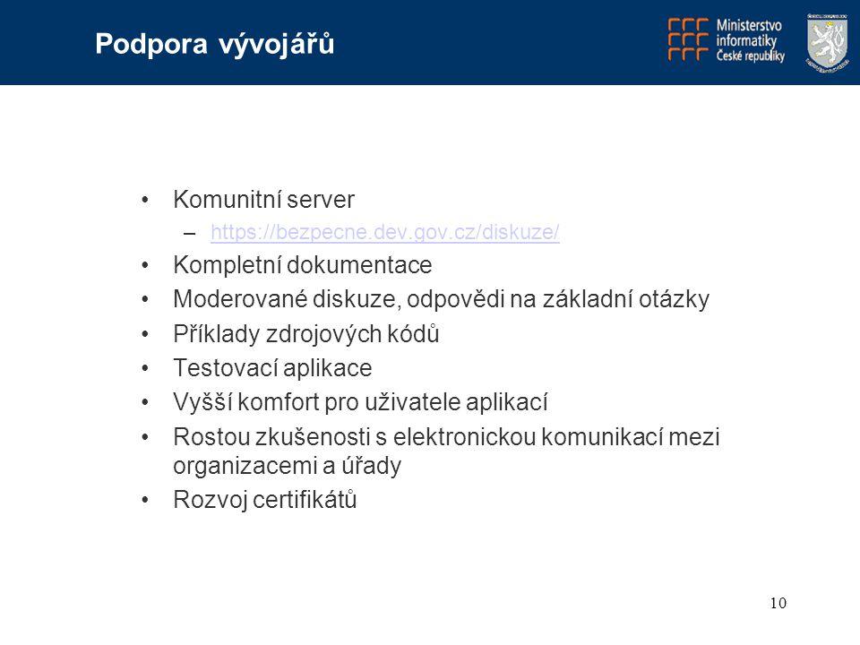 10 Komunitní server –https://bezpecne.dev.gov.cz/diskuze/https://bezpecne.dev.gov.cz/diskuze/ Kompletní dokumentace Moderované diskuze, odpovědi na zá
