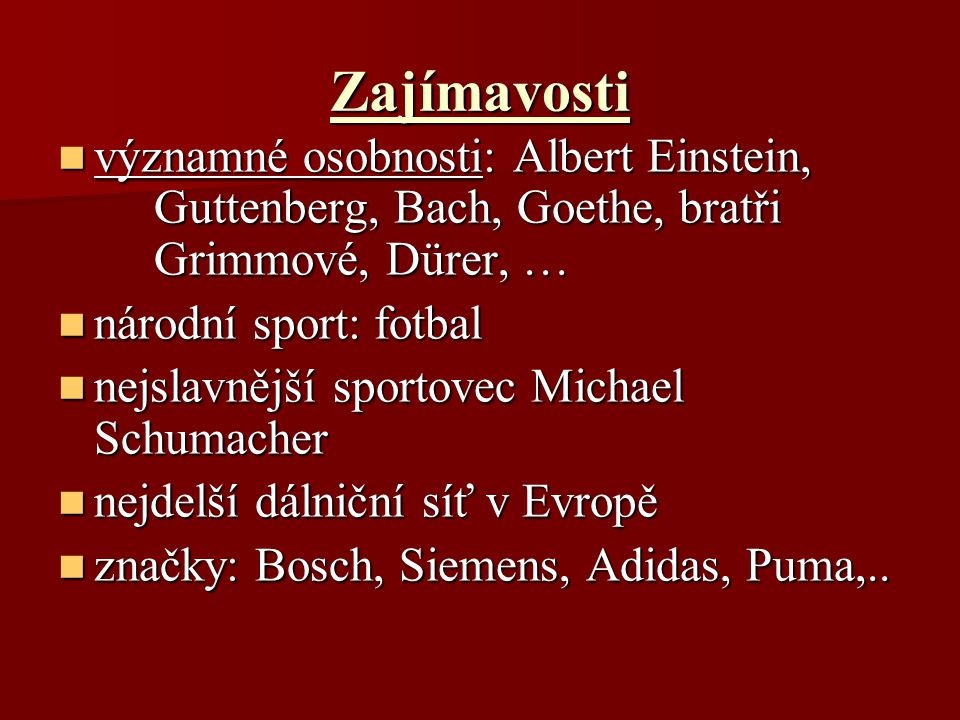 Zajímavosti významné osobnosti: Albert Einstein, Guttenberg, Bach, Goethe, bratři Grimmové, Dürer, … významné osobnosti: Albert Einstein, Guttenberg,