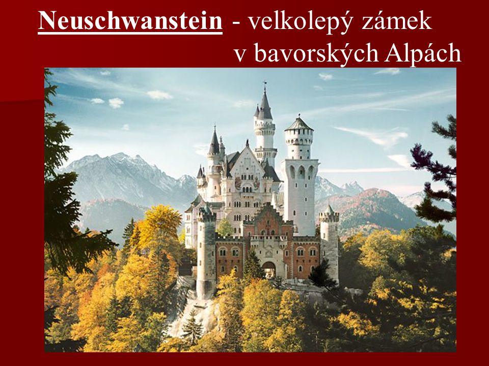 Neuschwanstein - velkolepý zámek v bavorských Alpách