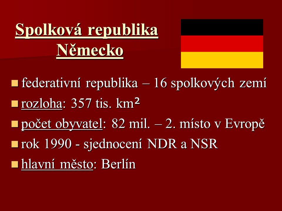 Spolková republika Německo federativní republika – 16 spolkových zemí federativní republika – 16 spolkových zemí rozloha: 357 tis. km ² rozloha: 357 t