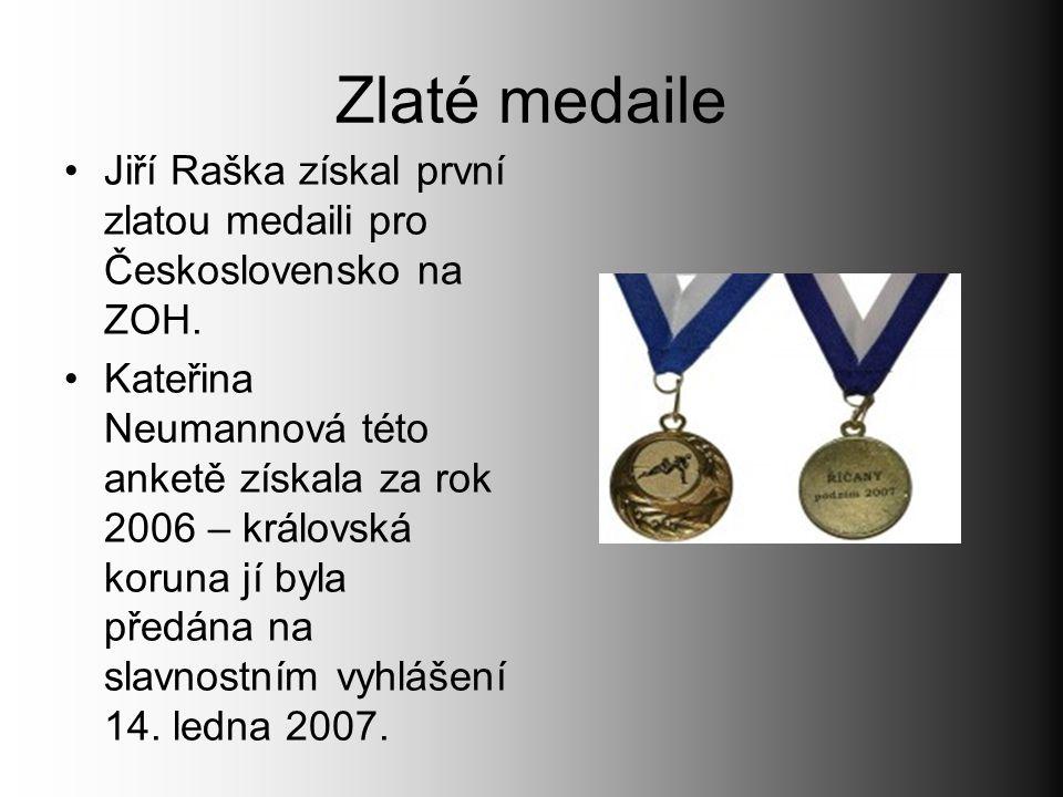 Zlaté medaile Jiří Raška získal první zlatou medaili pro Československo na ZOH. Kateřina Neumannová této anketě získala za rok 2006 – královská koruna