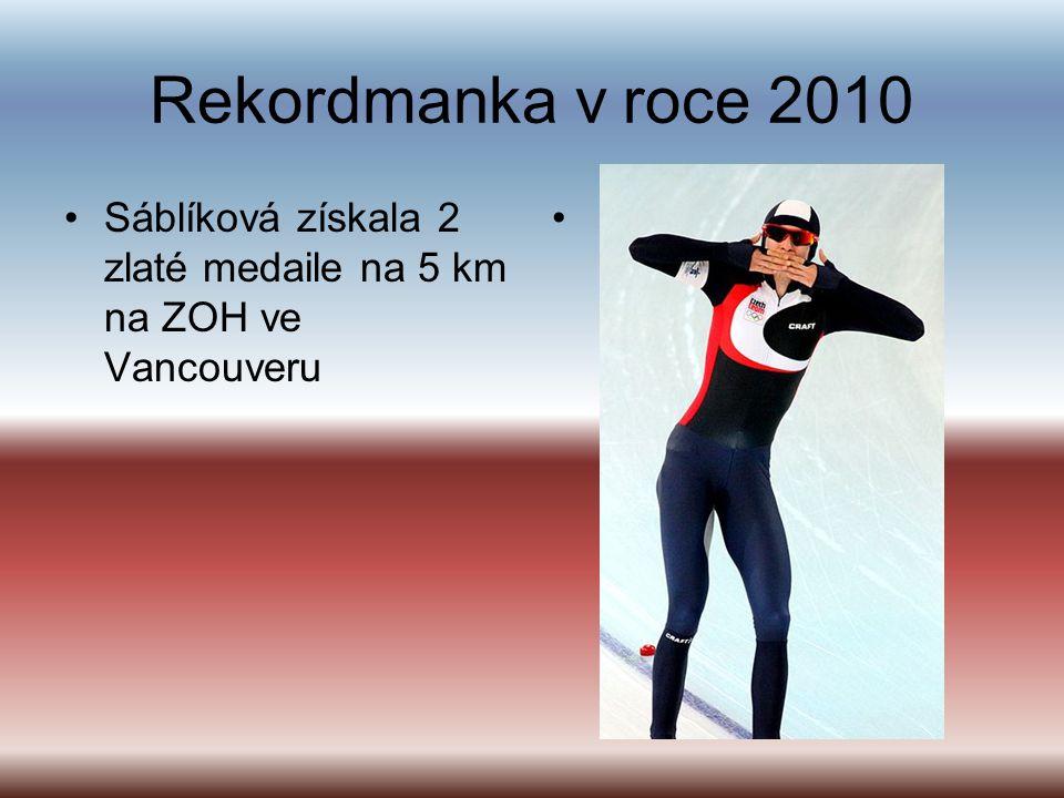 Rekordmanka v roce 2010 Sáblíková získala 2 zlaté medaile na 5 km na ZOH ve Vancouveru