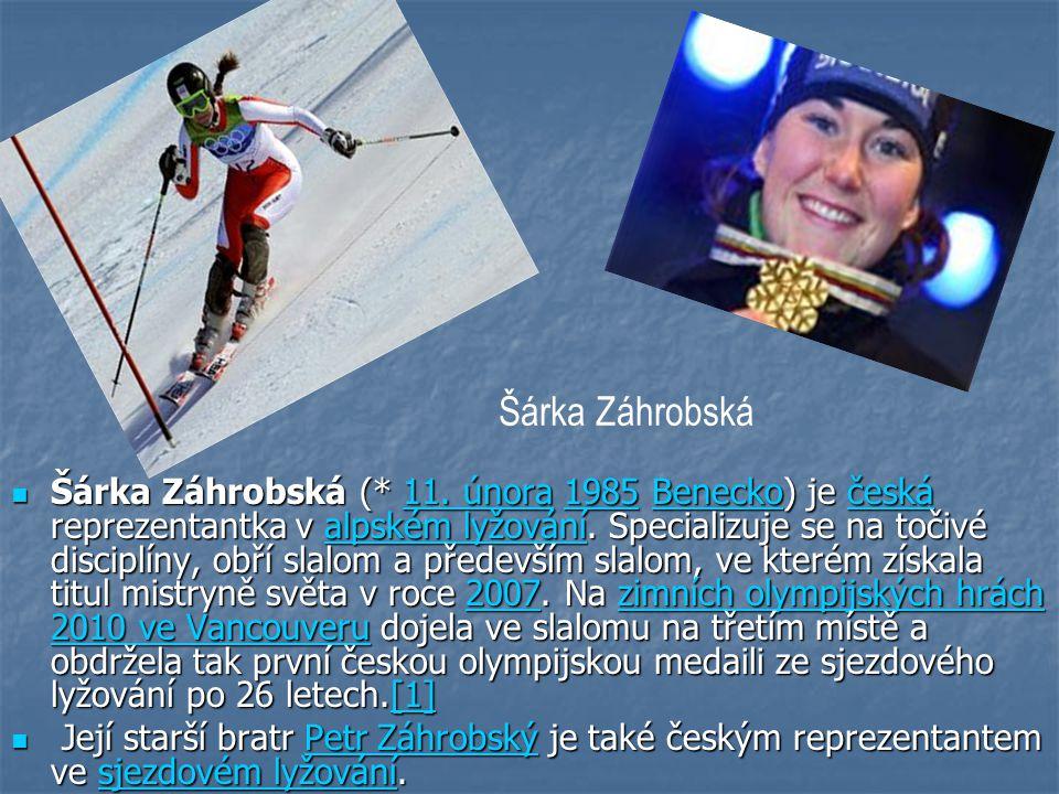 Šárka Záhrobská (* 11. února 1985 Benecko) je česká reprezentantka v alpském lyžování. Specializuje se na točivé disciplíny, obří slalom a především s