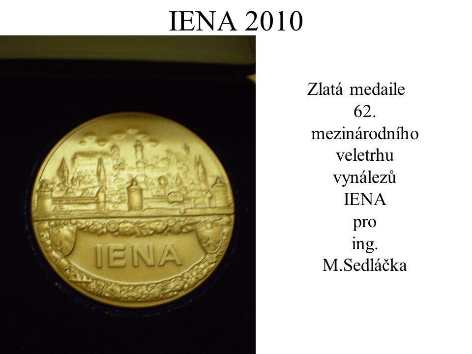 IENA 2010 Zlatá medaile 62. mezinárodního veletrhu vynálezů IENA pro ing. M.Sedláčka