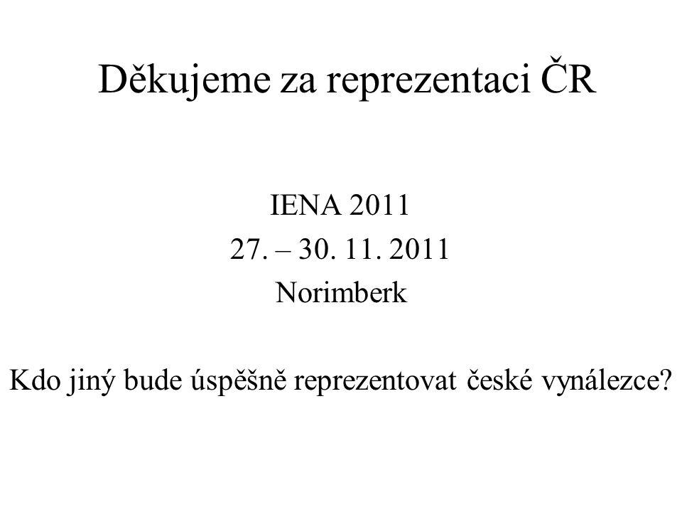 Děkujeme za reprezentaci ČR IENA 2011 27. – 30. 11.