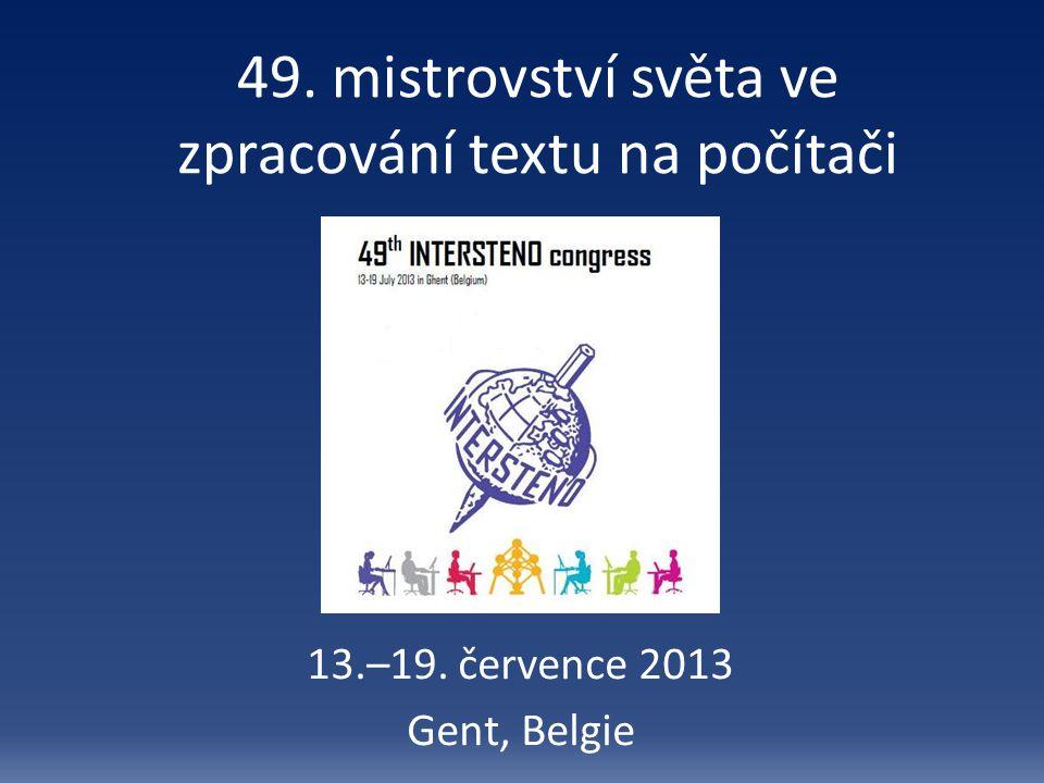 49. mistrovství světa ve zpracování textu na počítači 13.–19. července 2013 Gent, Belgie