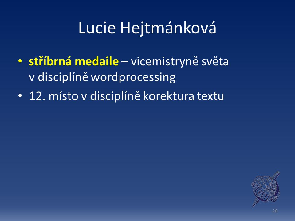 Lucie Hejtmánková stříbrná medaile – vicemistryně světa v disciplíně wordprocessing 12.