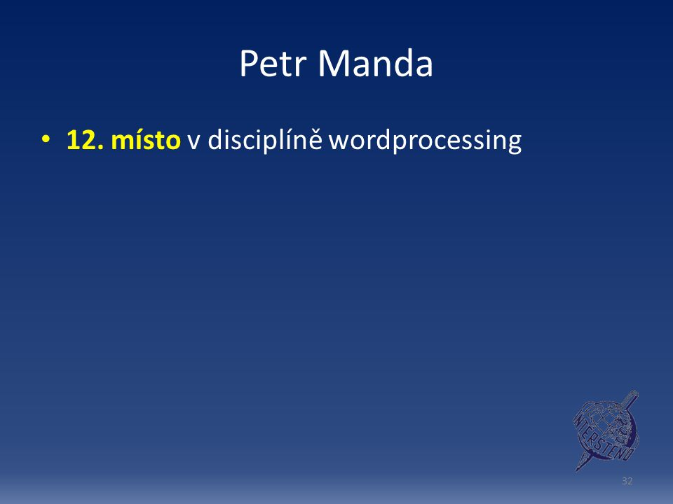 Petr Manda 12. místo v disciplíně wordprocessing 32