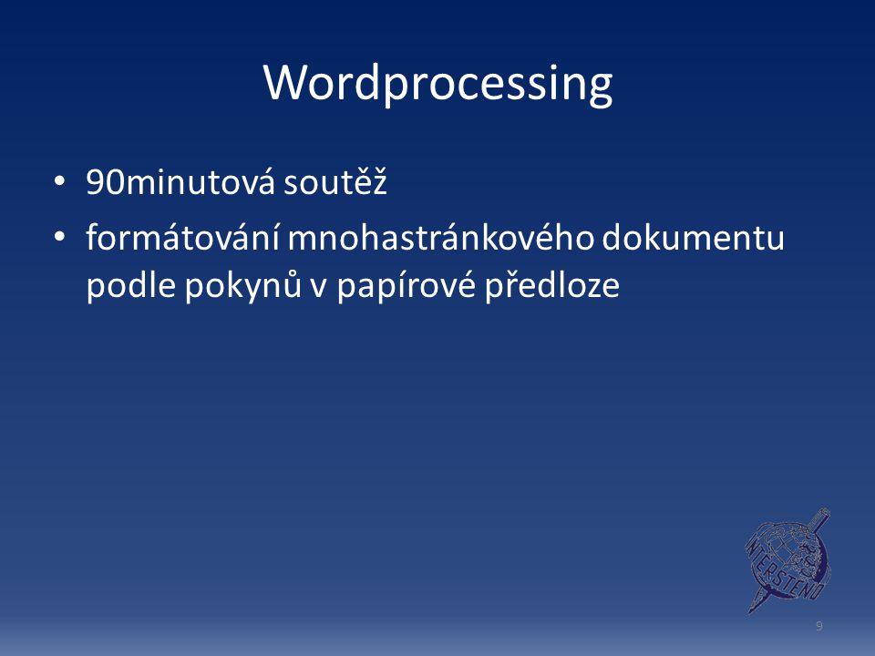 Wordprocessing 90minutová soutěž formátování mnohastránkového dokumentu podle pokynů v papírové předloze 9