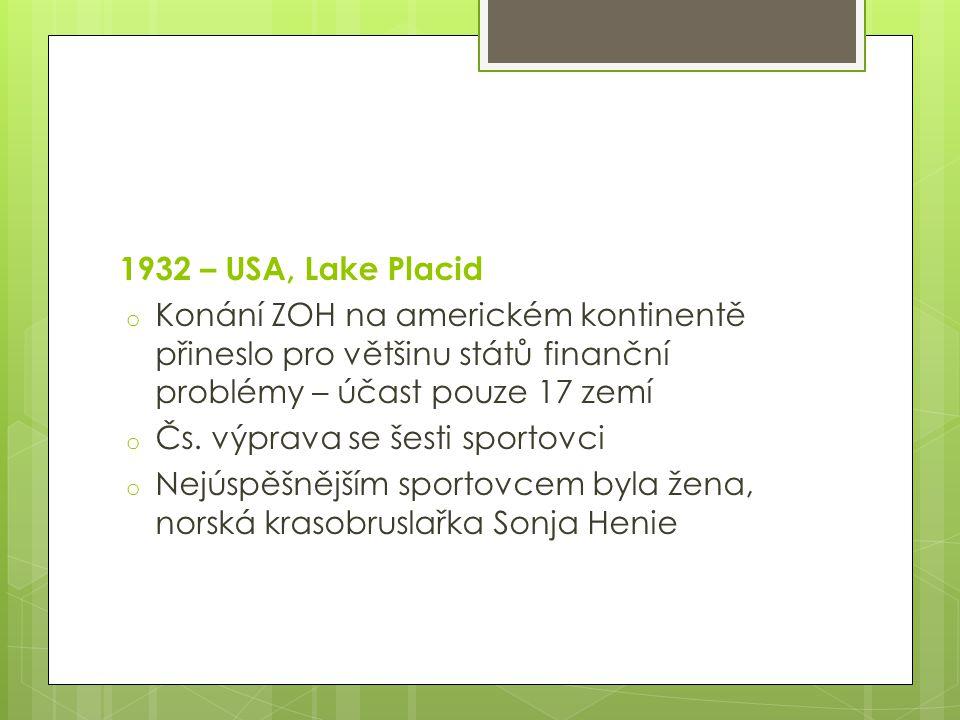 1932 – USA, Lake Placid o Konání ZOH na americkém kontinentě přineslo pro většinu států finanční problémy – účast pouze 17 zemí o Čs. výprava se šesti