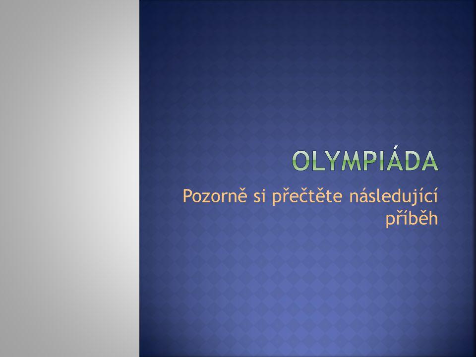 Olympijské hry jsou vždycky velkou událostí na celém světě.