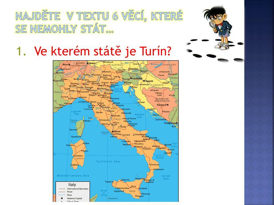 1. Ve kterém státě je Turín