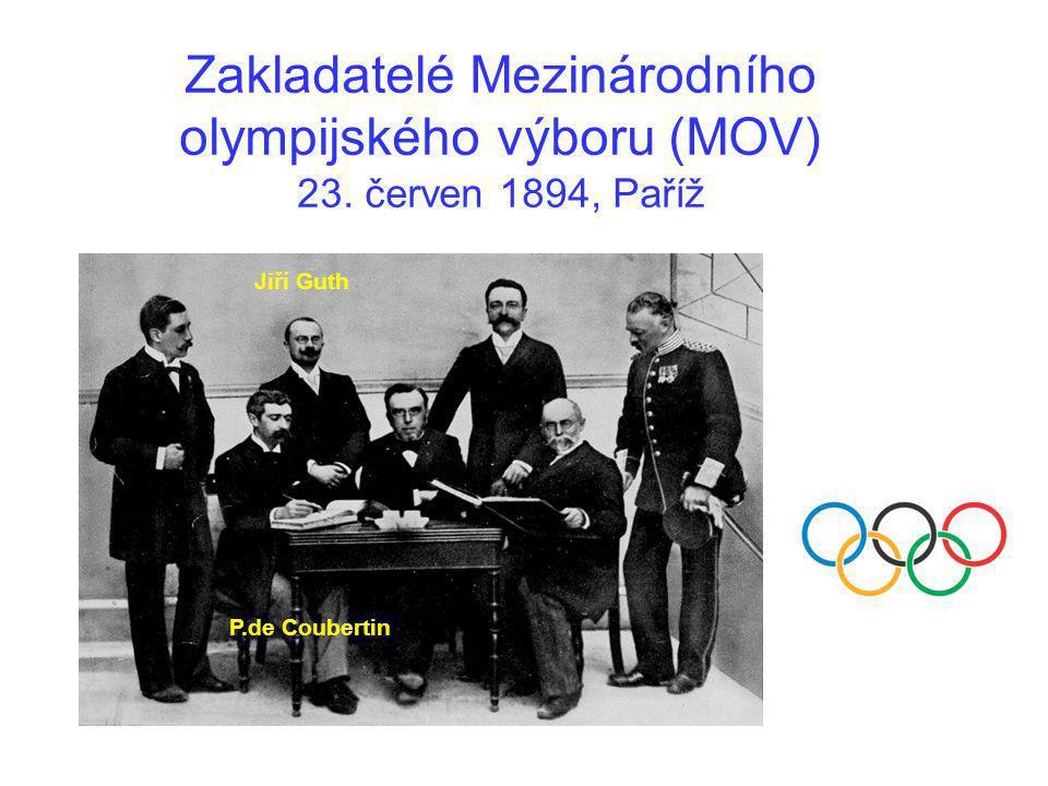 Zakladatelé Mezinárodního olympijského výboru (MOV) 23. červen 1894, Paříž Jiří Guth P.de Coubertin