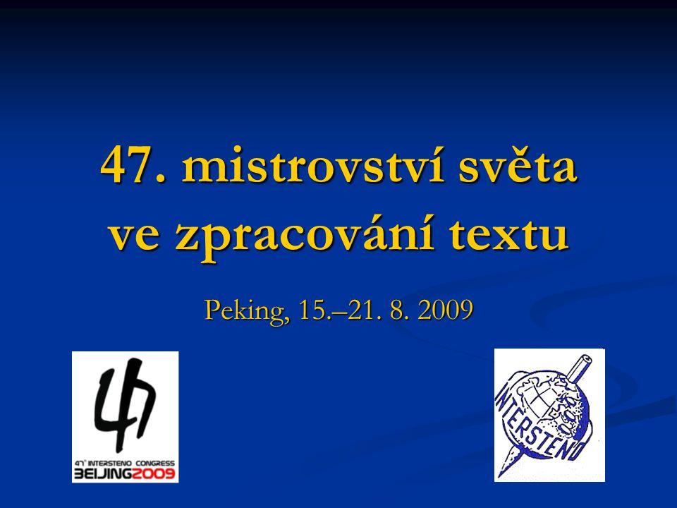 47. mistrovství světa ve zpracování textu Peking, 15.–21. 8. 2009