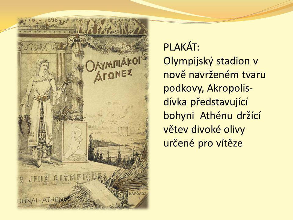 PLAKÁT: Olympijský stadion v nově navrženém tvaru podkovy, Akropolis- dívka představující bohyni Athénu držící větev divoké olivy určené pro vítěze