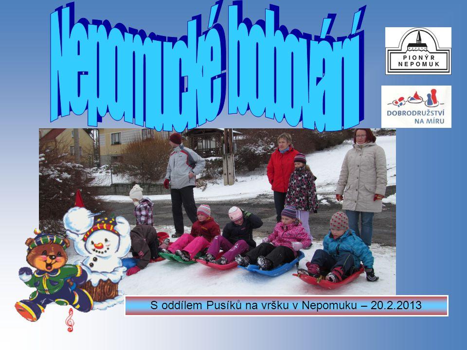 S oddílem Pusíků na vršku v Nepomuku – 20.2.2013