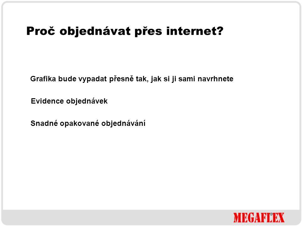Proč objednávat přes internet.