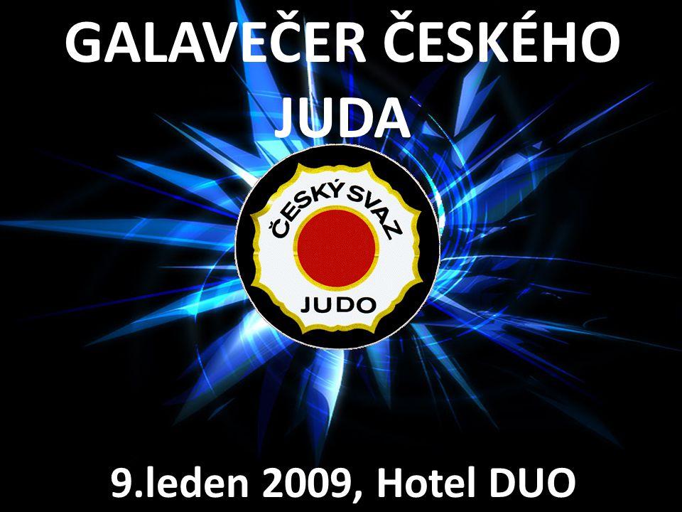 GALAVEČER ČESKÉHO JUDA 9.leden 2009, Hotel DUO