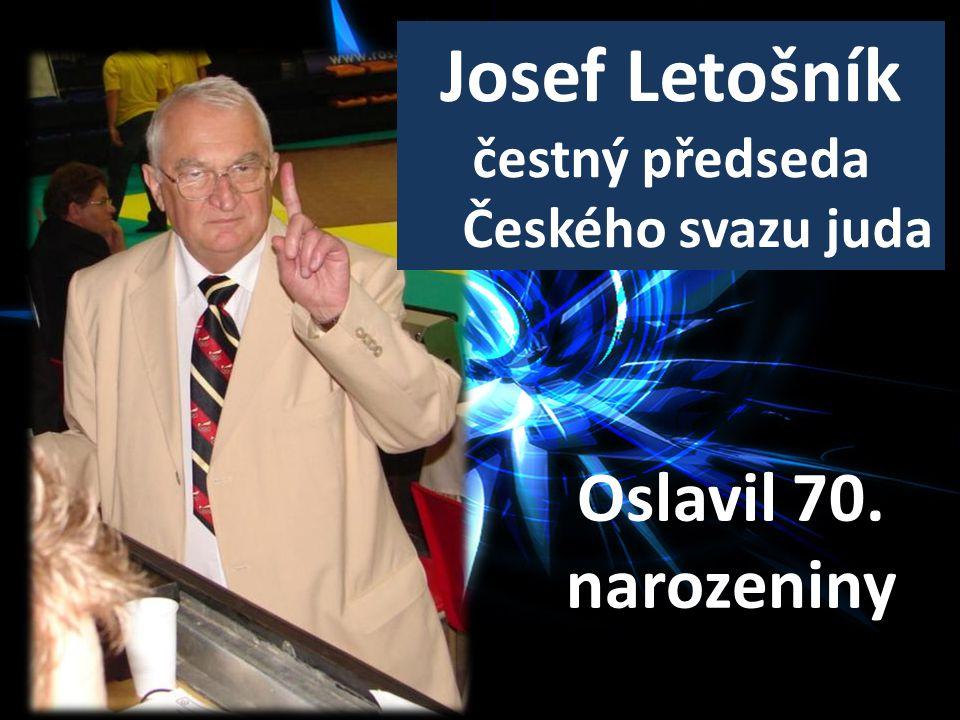 Josef Letošník čestný předseda Českého svazu juda Oslavil 70. narozeniny