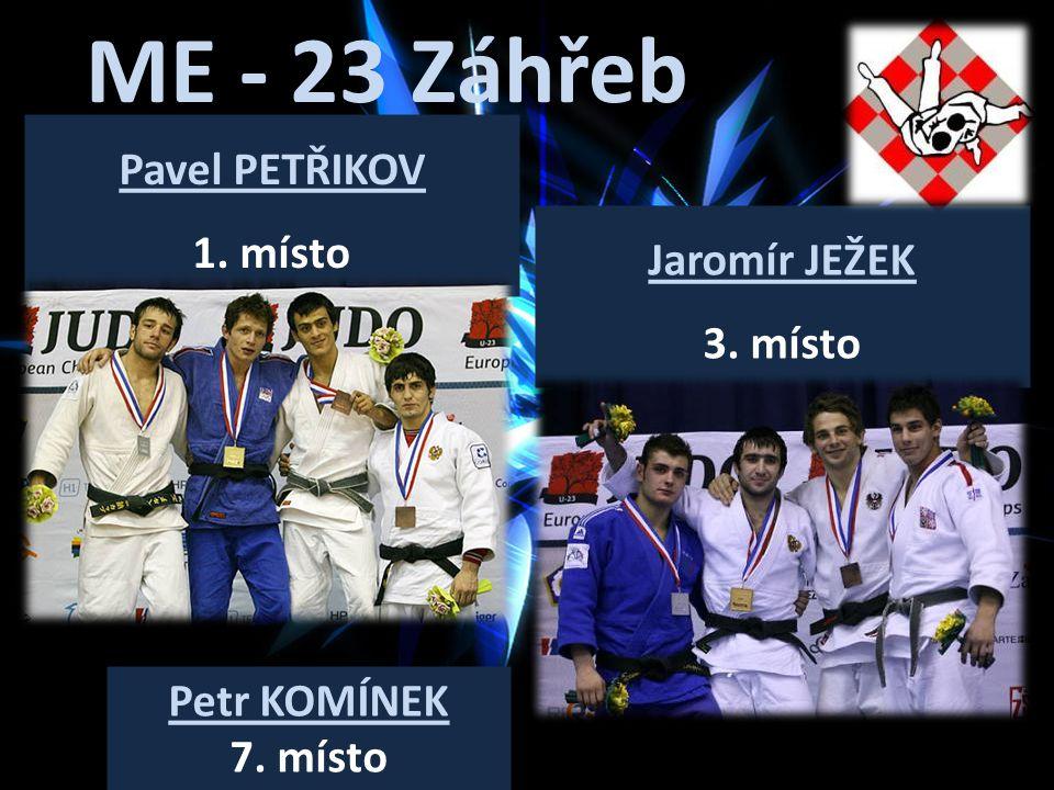 ME - 23 Záhřeb Pavel PETŘIKOV 1. místo Jaromír JEŽEK 3. místo Petr KOMÍNEK 7. místo