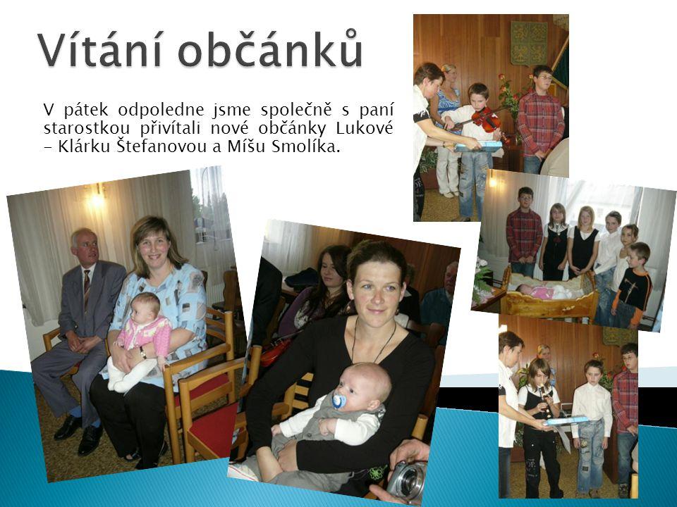 V pátek odpoledne jsme společně s paní starostkou přivítali nové občánky Lukové - Klárku Štefanovou a Míšu Smolíka.