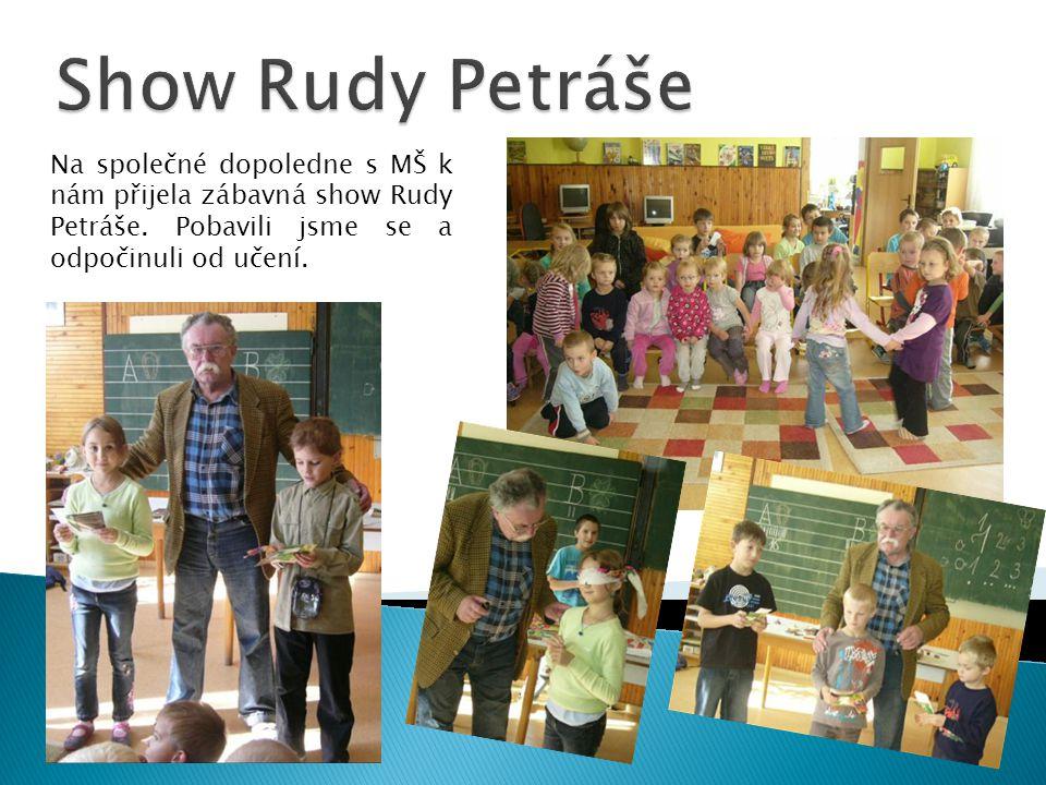 Na společné dopoledne s MŠ k nám přijela zábavná show Rudy Petráše.