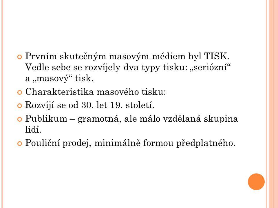 Prvním skutečným masovým médiem byl TISK.
