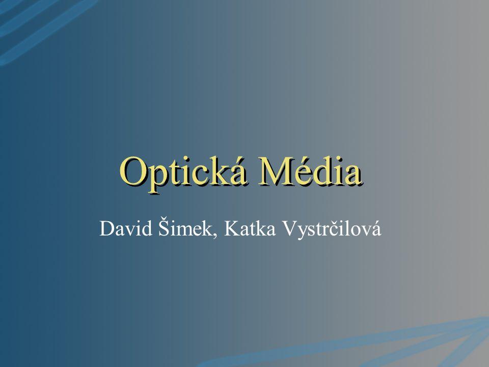Optická Média David Šimek, Katka Vystrčilová