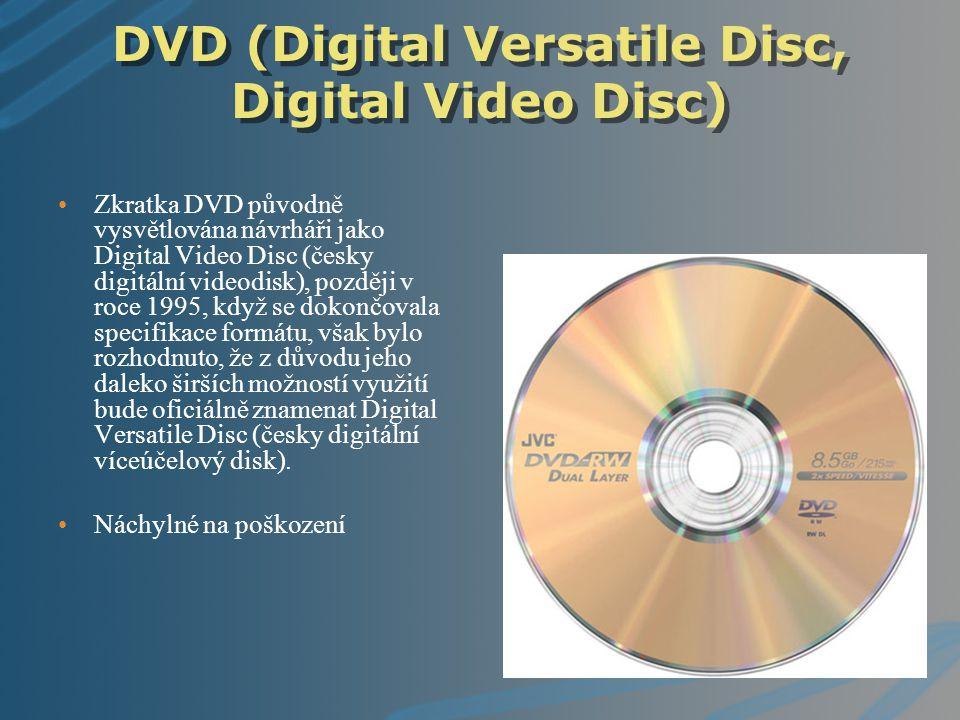 DVD (Digital Versatile Disc, Digital Video Disc) Zkratka DVD původně vysvětlována návrháři jako Digital Video Disc (česky digitální videodisk), pozděj