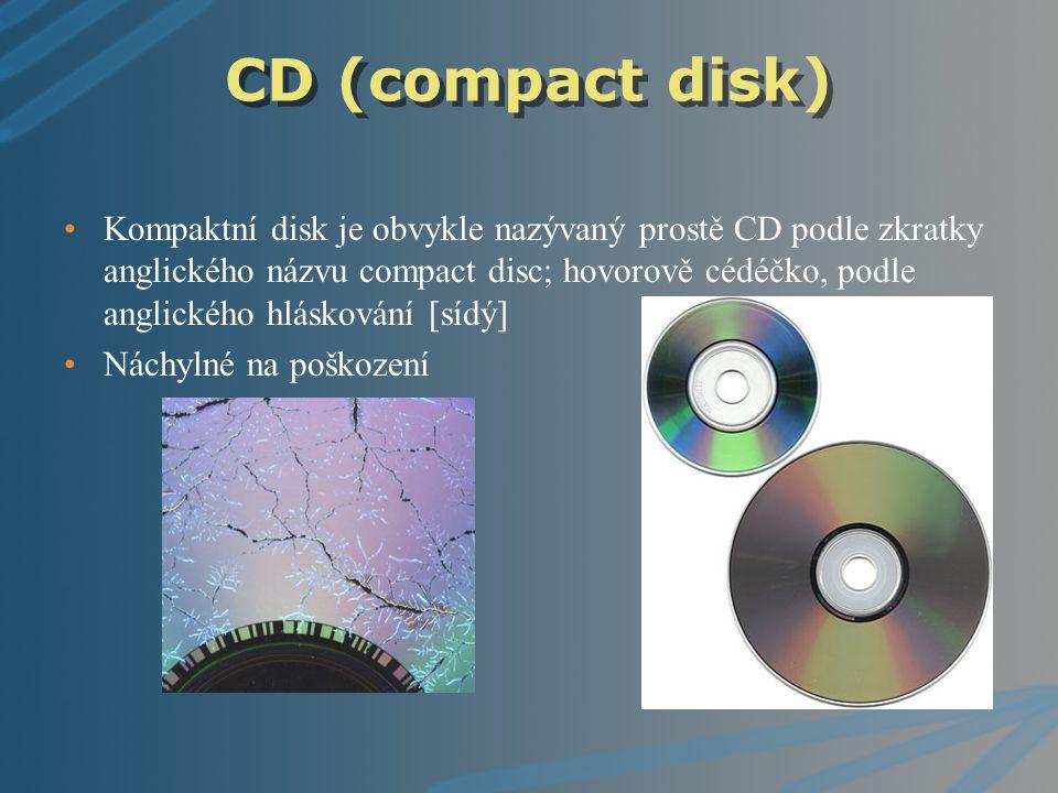 DVD DVD-R DL (DVD-R Dual Layer) Rozšiřuje předchozí DVD-R o druhou vrstvu tudíž zdvojnásobuje jeho kapacitu Cenově náročnější Potřeba příslušná mechanika DVD-RW (DVD-ReWritable) Přepisovatelná podoba DVD-R disku Počet možných přepisů by měl být až 1000x, bohužel v praxi je tento počet podstatně nižší (řádově spíše stovky až desítky)