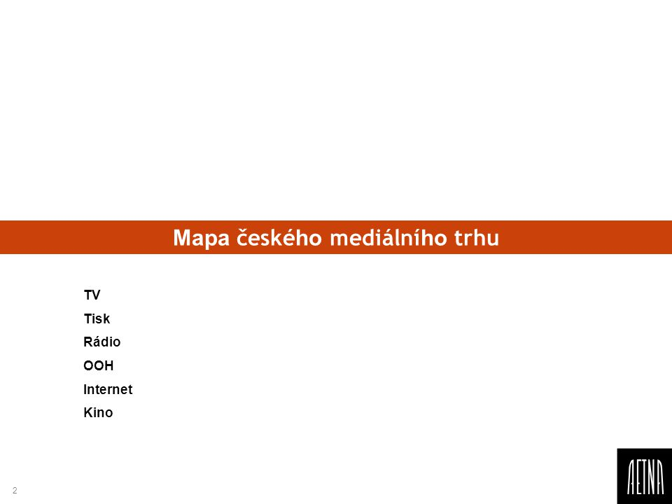 2 Mapa české ho mediální ho trhu TV Tisk Rádio OOH Internet Kino