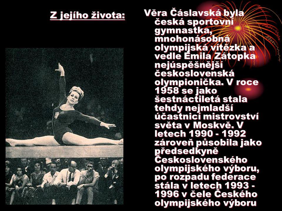 Věra Čáslavská sportovní gymnastka datum narození: 3. 5. 1942 místo narození: Praha, Československo znamení: býk věk: 66 let