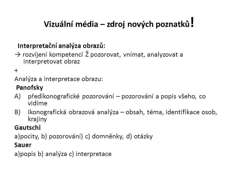 Vizuální média – zdroj nových poznatků .