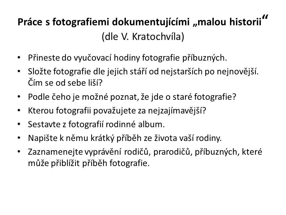 """Práce s fotografiemi dokumentujícími """"malou historii (dle V."""
