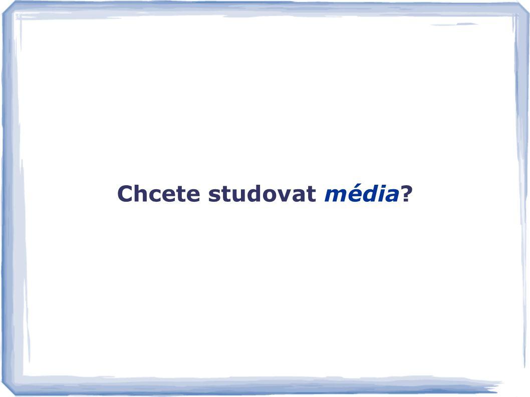 Chcete studovat kulturu jinak? Chcete studovat média?